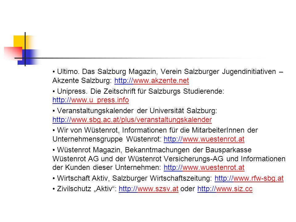 • Ultimo. Das Salzburg Magazin, Verein Salzburger Jugendinitiativen – Akzente Salzburg: http://www.akzente.net