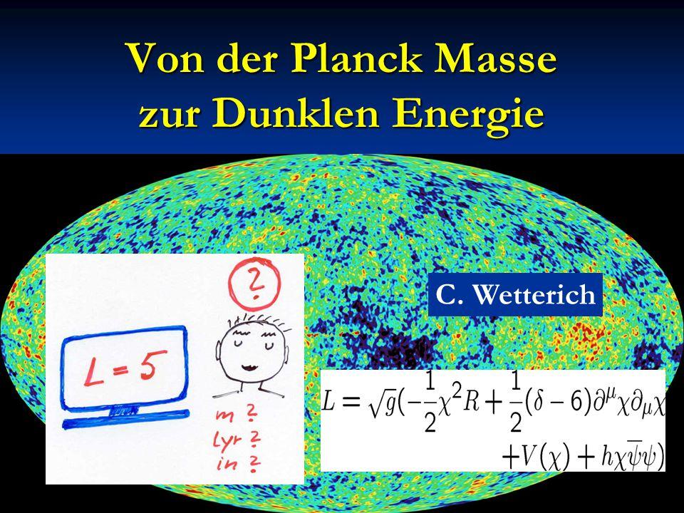 Von der Planck Masse zur Dunklen Energie