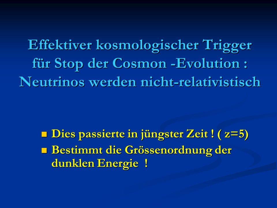 Effektiver kosmologischer Trigger für Stop der Cosmon -Evolution : Neutrinos werden nicht-relativistisch