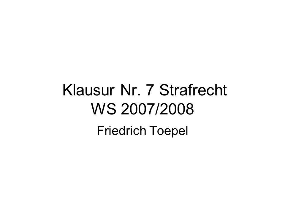 Klausur Nr. 7 Strafrecht WS 2007/2008