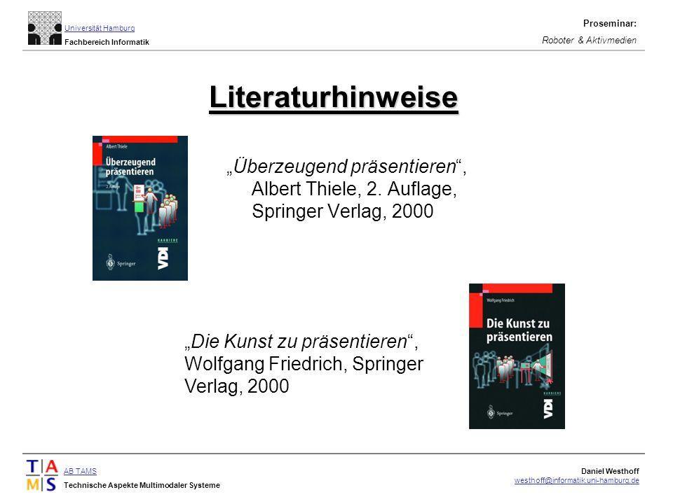 """Literaturhinweise """"Überzeugend präsentieren , Albert Thiele, 2. Auflage, Springer Verlag, 2000."""