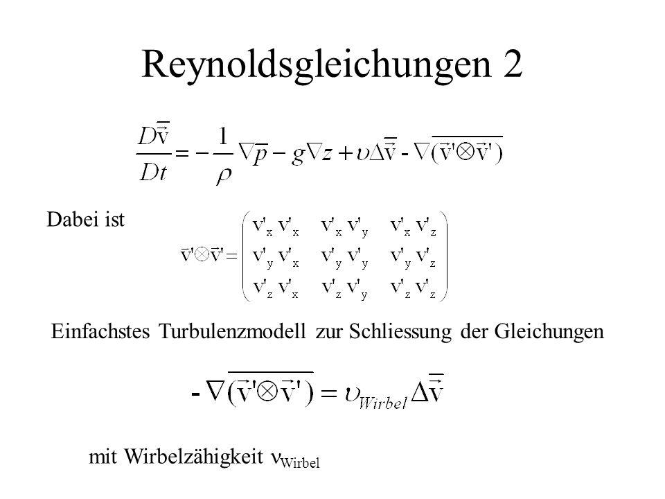 Reynoldsgleichungen 2 Dabei ist