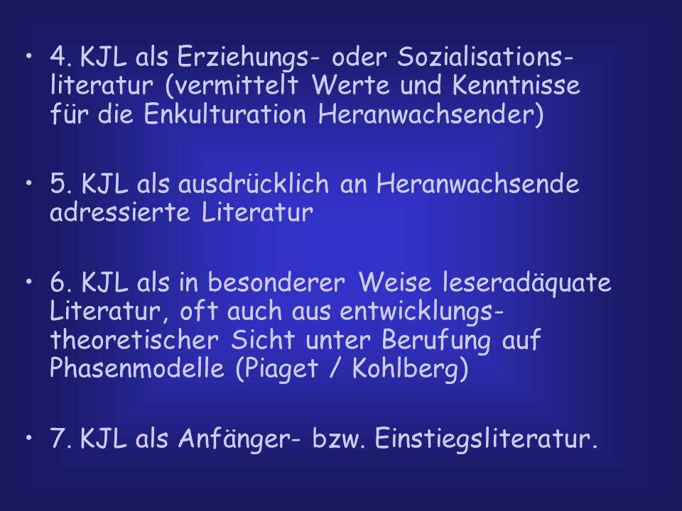 4. KJL als Erziehungs- oder Sozialisations-literatur (vermittelt Werte und Kenntnisse für die Enkulturation Heranwachsender)