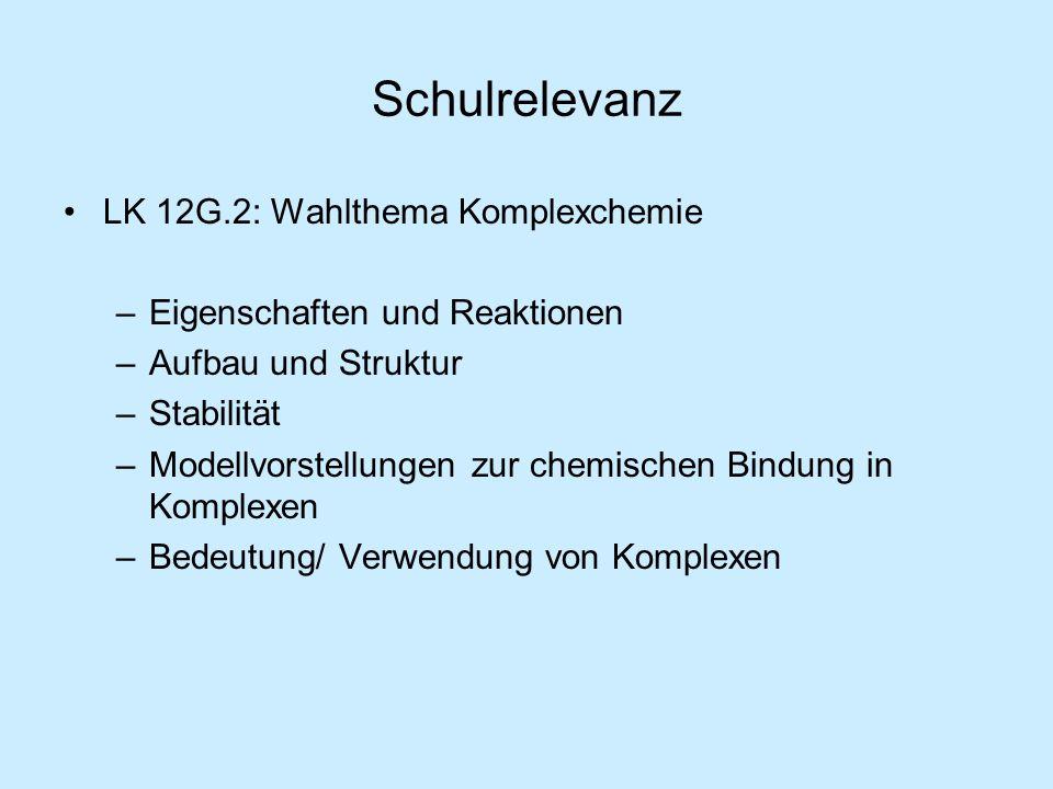 Schulrelevanz LK 12G.2: Wahlthema Komplexchemie