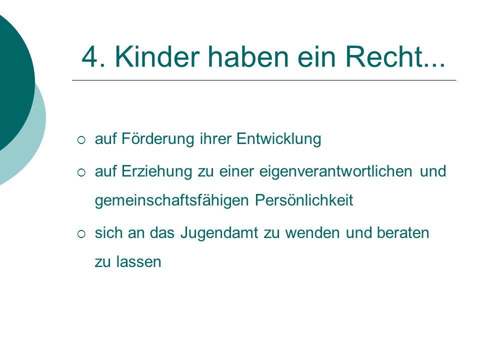 4. Kinder haben ein Recht... auf Förderung ihrer Entwicklung