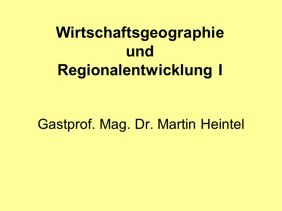 Wirtschaftsgeographie und Regionalentwicklung I