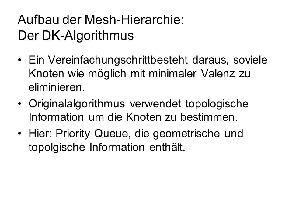 Aufbau der Mesh-Hierarchie: Der DK-Algorithmus