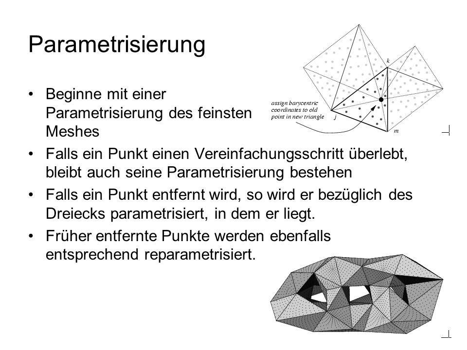 Parametrisierung Beginne mit einer Parametrisierung des feinsten Meshes.