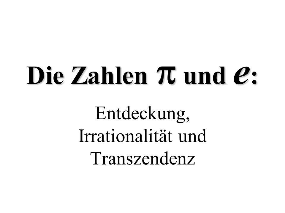 Entdeckung, Irrationalität und Transzendenz
