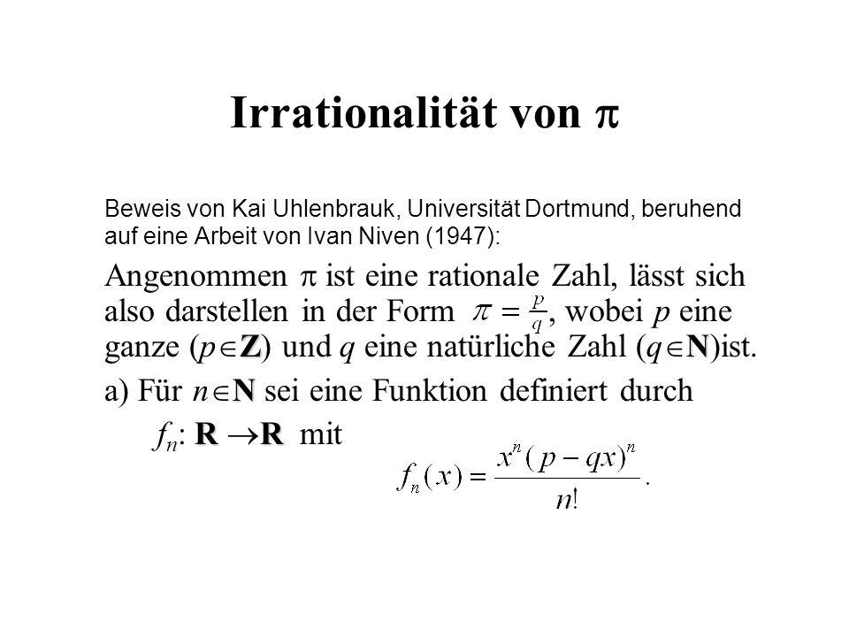 Irrationalität von  Beweis von Kai Uhlenbrauk, Universität Dortmund, beruhend auf eine Arbeit von Ivan Niven (1947):