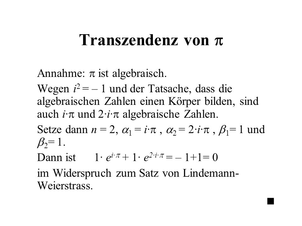 Transzendenz von  Annahme:  ist algebraisch.