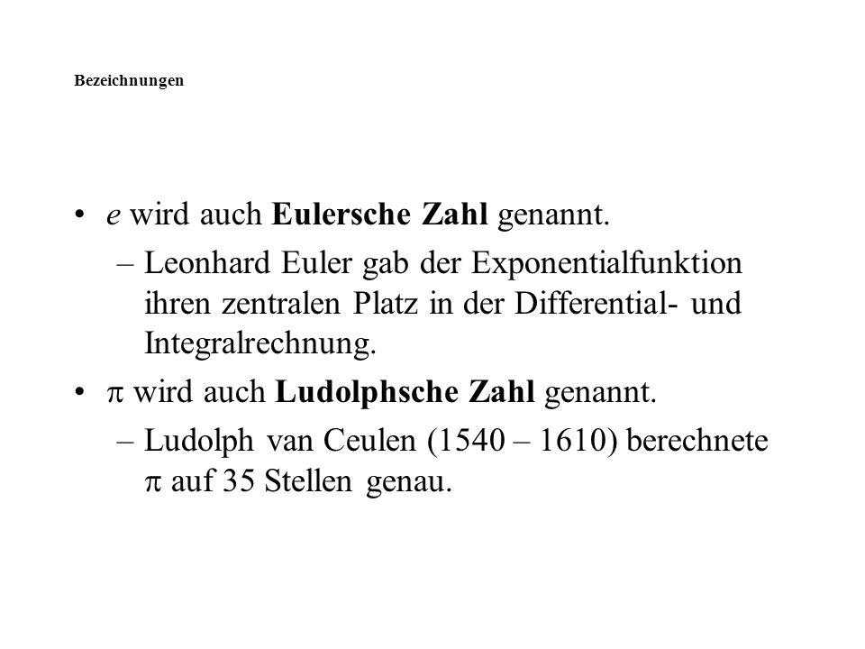 e wird auch Eulersche Zahl genannt.