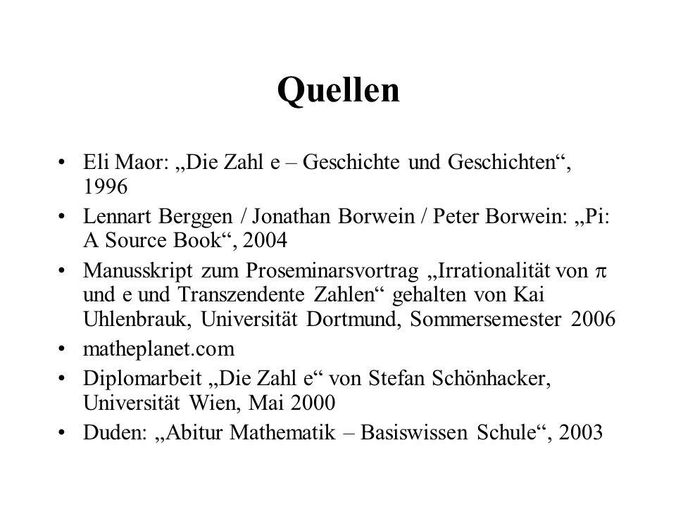 """Quellen Eli Maor: """"Die Zahl e – Geschichte und Geschichten , 1996"""