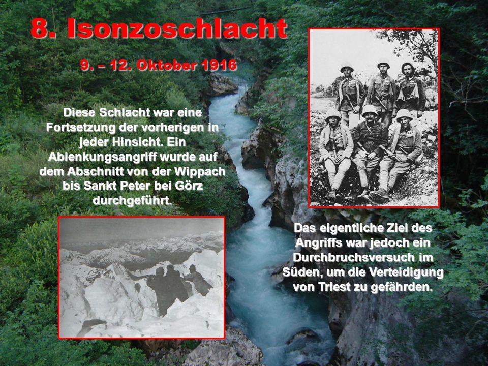 8. Isonzoschlacht 9. – 12. Oktober 1916