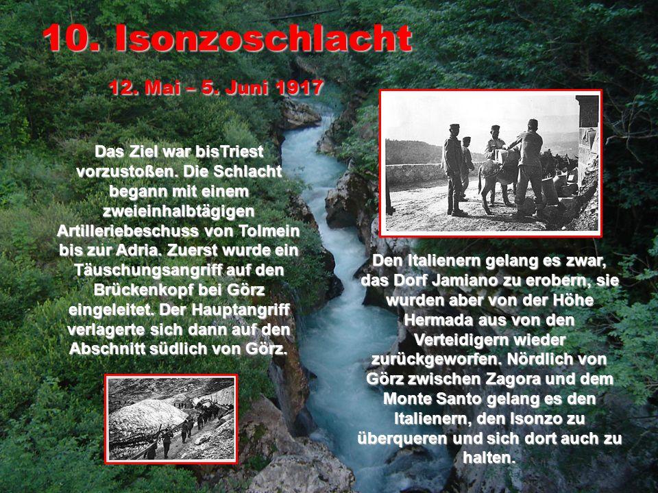 10. Isonzoschlacht 12. Mai – 5. Juni 1917