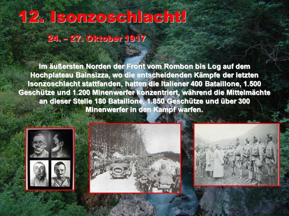 12. Isonzoschlacht! 24. – 27. Oktober 1917