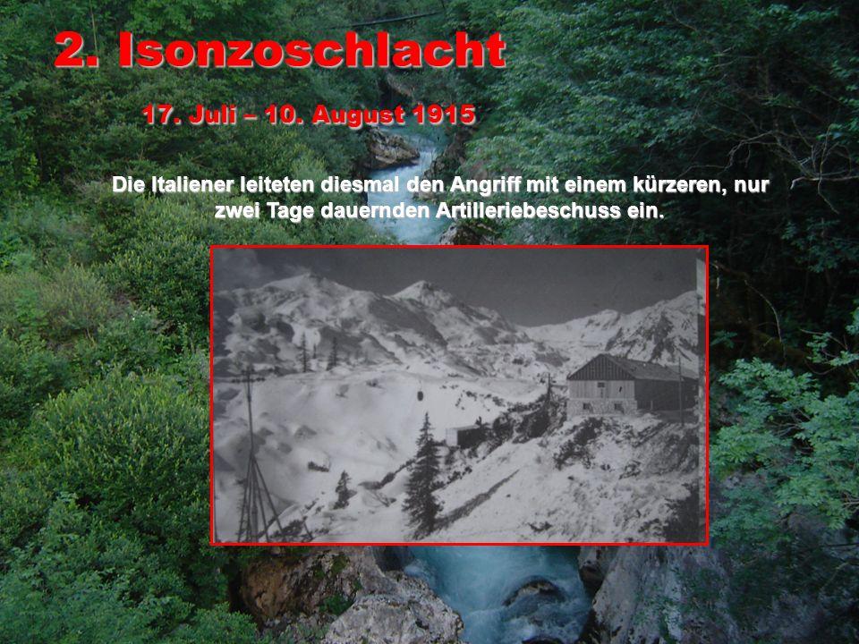 2. Isonzoschlacht 17. Juli – 10. August 1915
