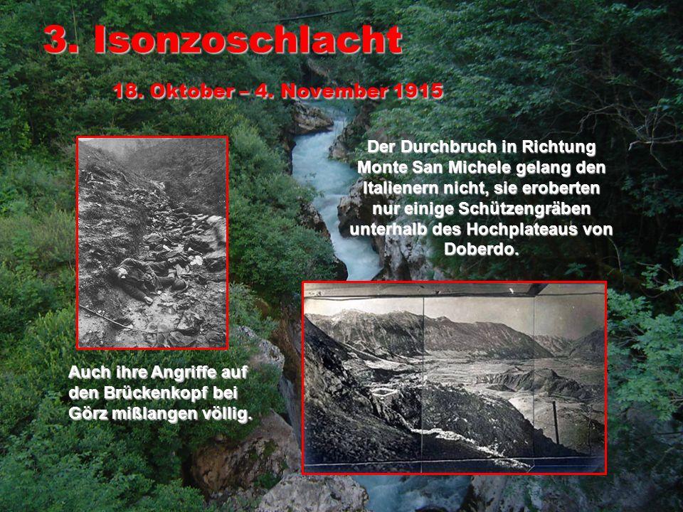 3. Isonzoschlacht 18. Oktober – 4. November 1915