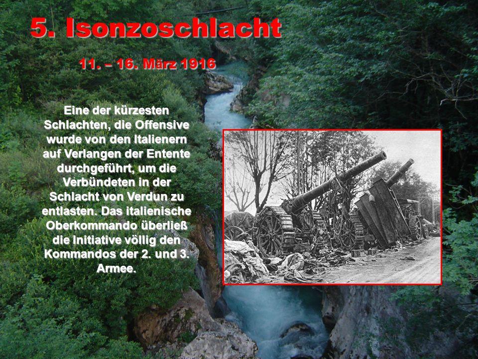 5. Isonzoschlacht 11. – 16. März 1916