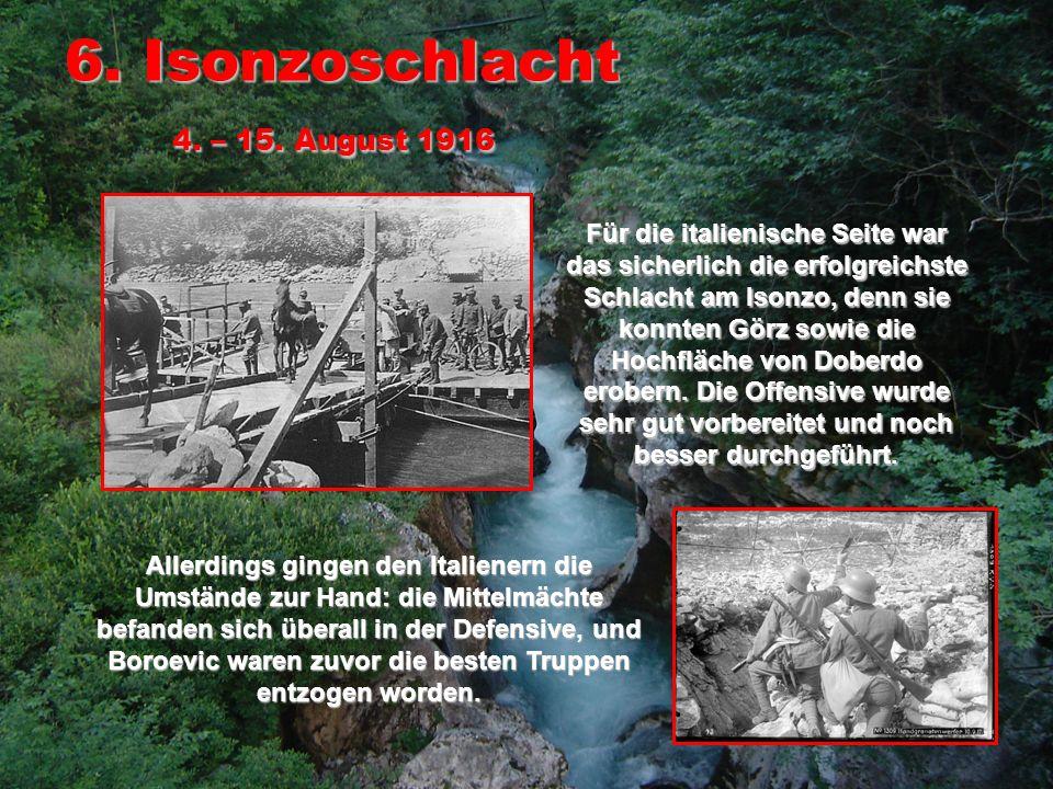 6. Isonzoschlacht 4. – 15. August 1916
