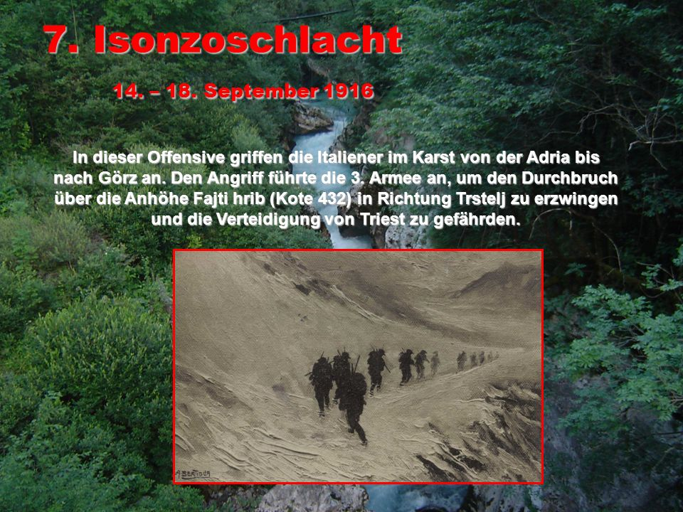 7. Isonzoschlacht 14. – 18. September 1916