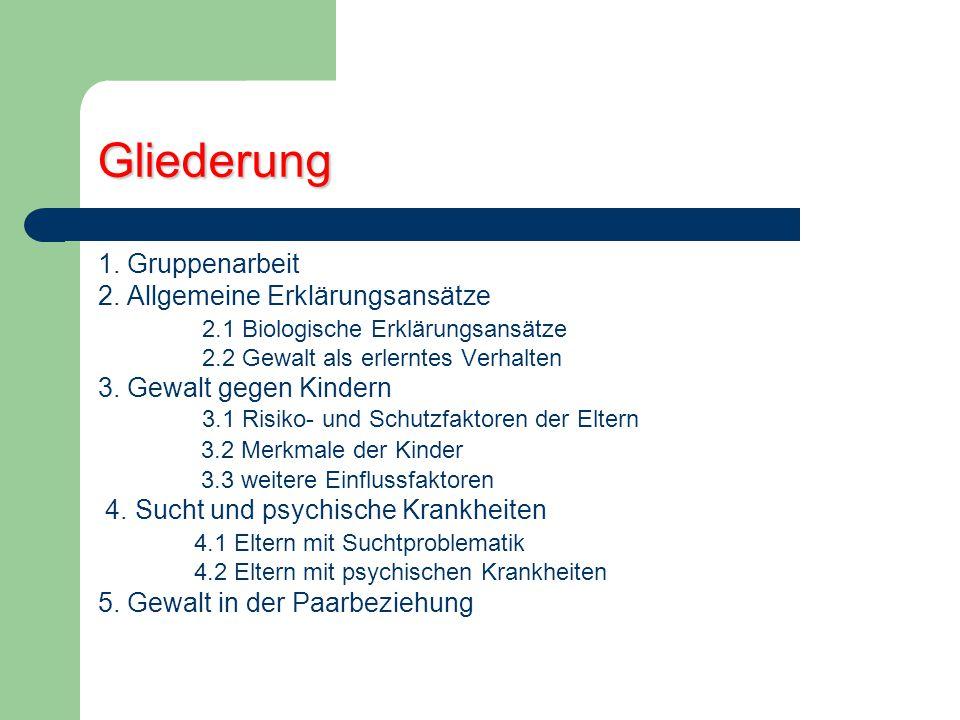 Gliederung 1. Gruppenarbeit 2. Allgemeine Erklärungsansätze