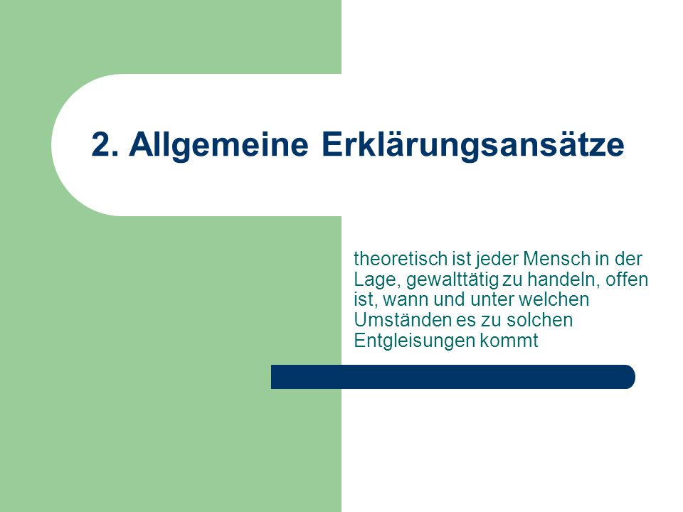 2. Allgemeine Erklärungsansätze
