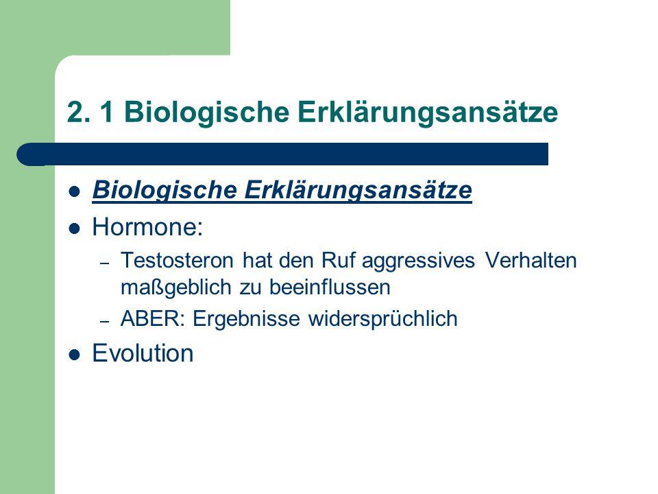 2. 1 Biologische Erklärungsansätze