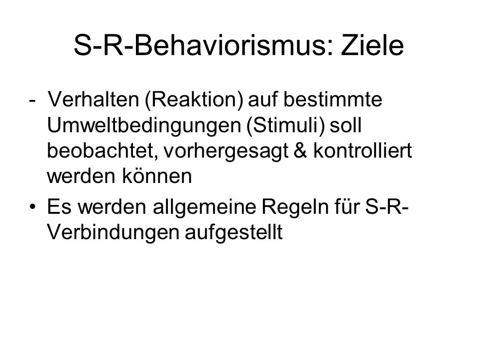 S-R-Behaviorismus: Ziele