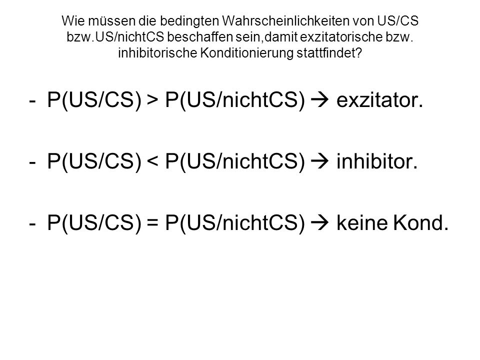 P(US/CS) > P(US/nichtCS)  exzitator.
