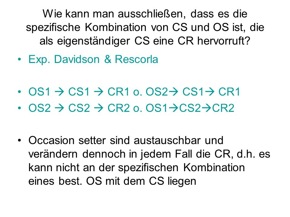 Wie kann man ausschließen, dass es die spezifische Kombination von CS und OS ist, die als eigenständiger CS eine CR hervorruft