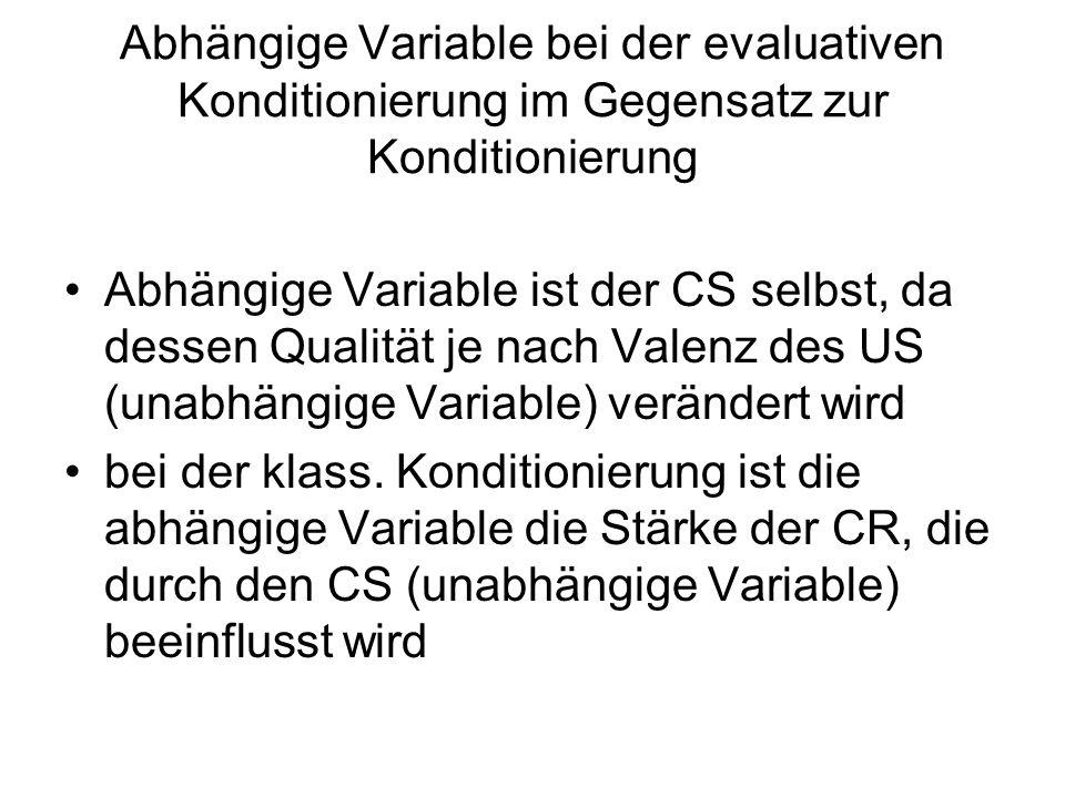 Abhängige Variable bei der evaluativen Konditionierung im Gegensatz zur Konditionierung