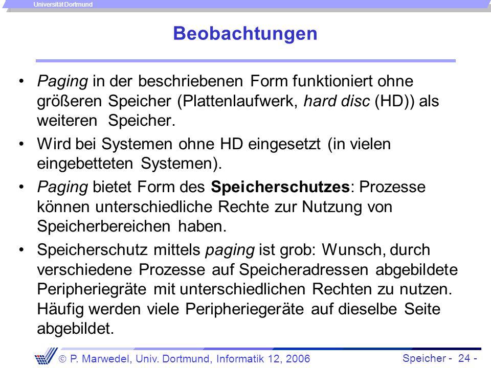 Beobachtungen Paging in der beschriebenen Form funktioniert ohne größeren Speicher (Plattenlaufwerk, hard disc (HD)) als weiteren Speicher.