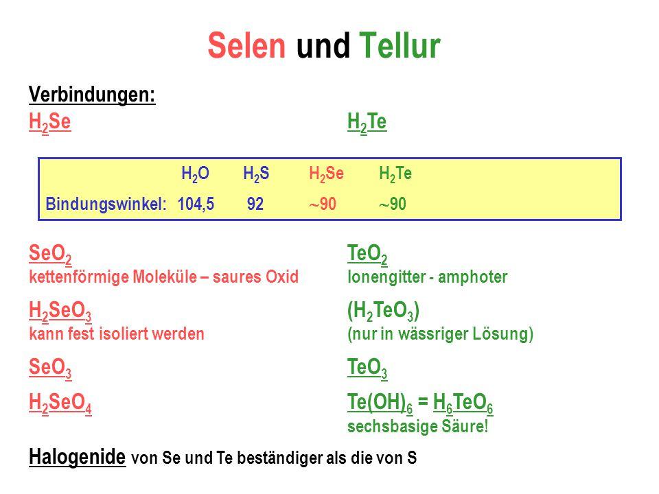 Selen und Tellur Verbindungen: H2Se SeO2 H2SeO3 SeO3 H2SeO4 H2Te TeO2