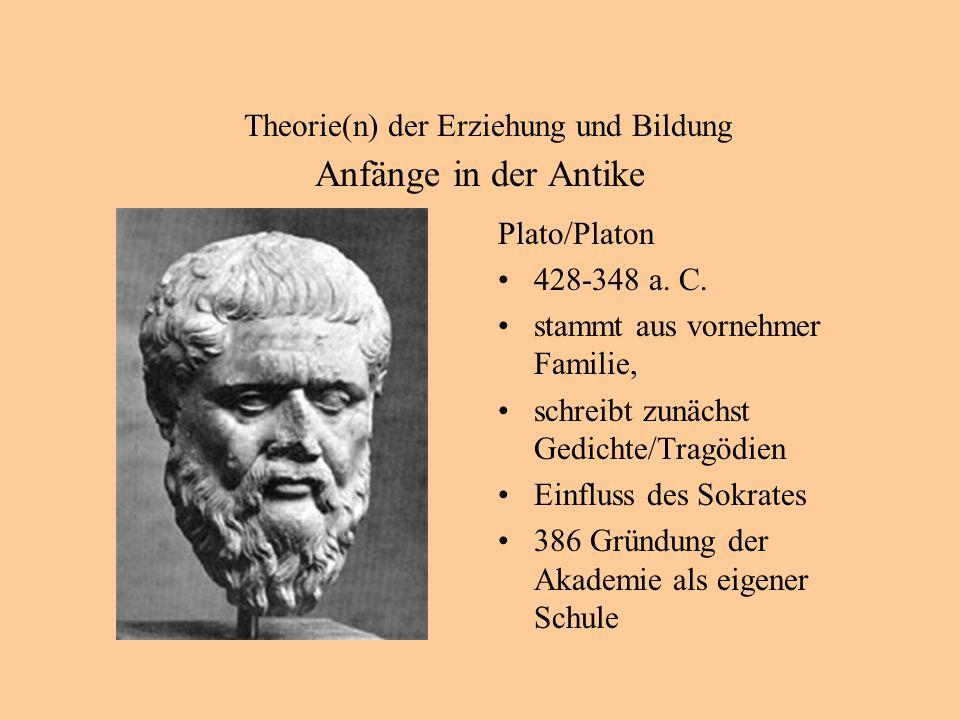 Theorie(n) der Erziehung und Bildung Anfänge in der Antike