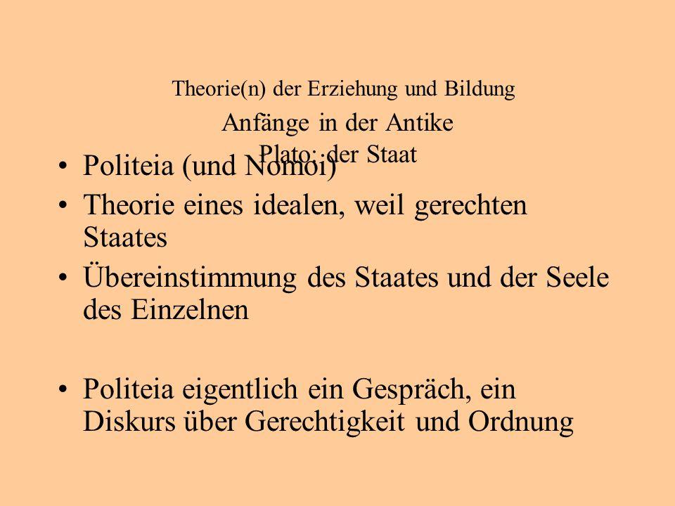 Theorie(n) der Erziehung und Bildung Anfänge in der Antike Plato: der Staat