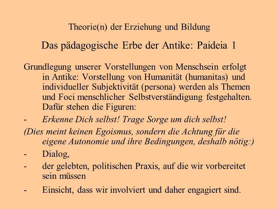 Theorie(n) der Erziehung und Bildung Das pädagogische Erbe der Antike: Paideia 1