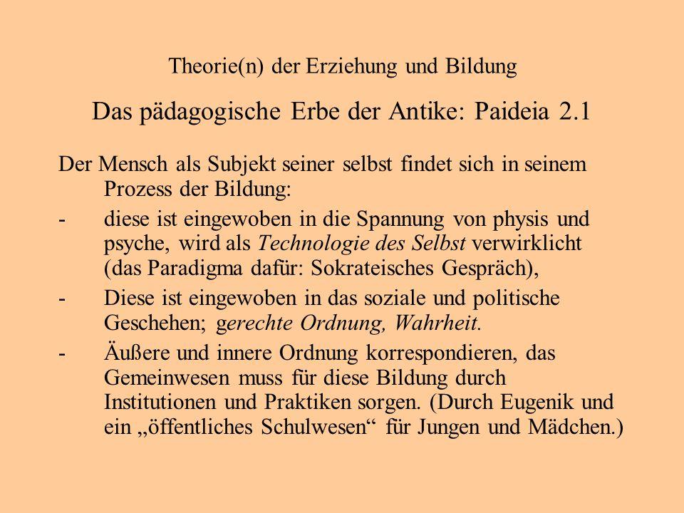 Theorie(n) der Erziehung und Bildung Das pädagogische Erbe der Antike: Paideia 2.1