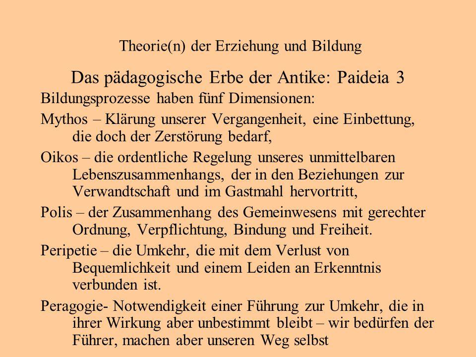 Theorie(n) der Erziehung und Bildung Das pädagogische Erbe der Antike: Paideia 3