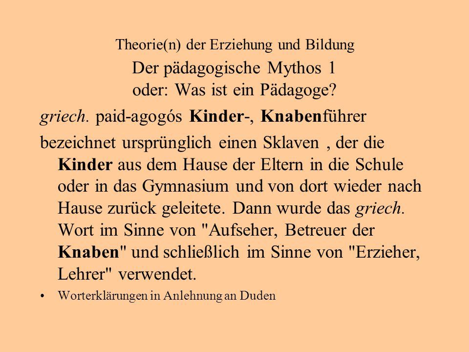 griech. paid-agogós Kinder-, Knabenführer