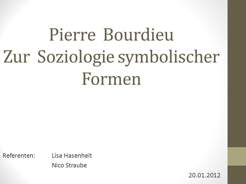 Pierre Bourdieu Zur Soziologie symbolischer Formen