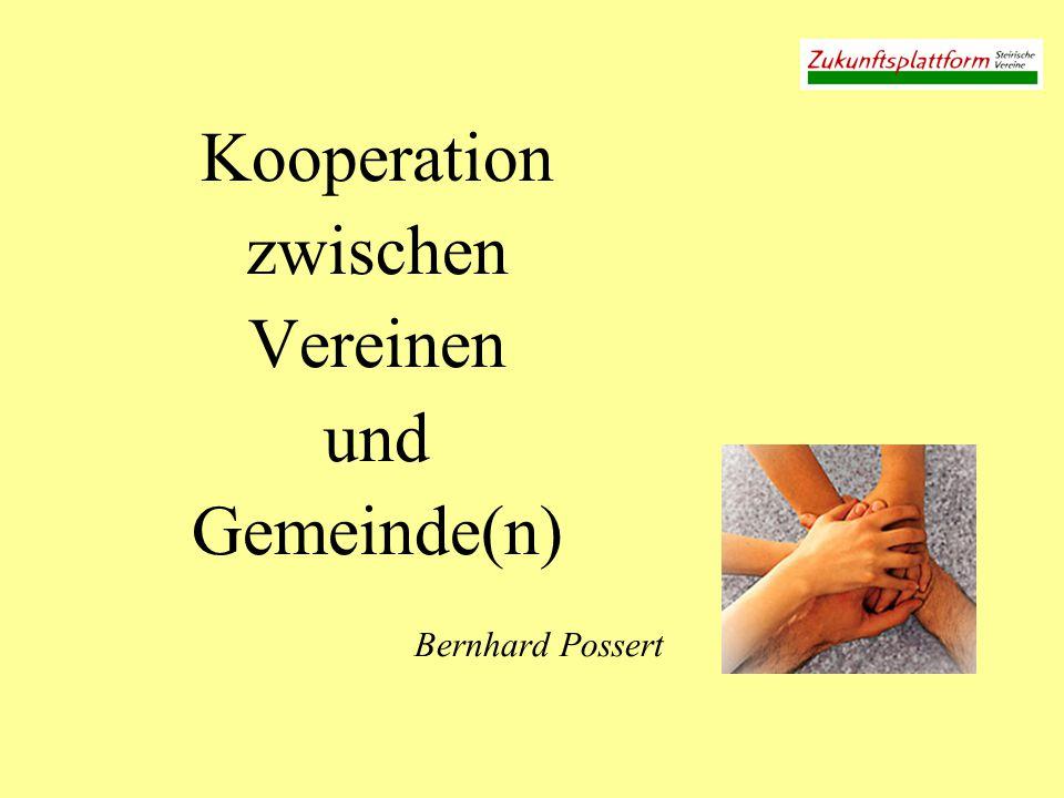 Kooperation zwischen Vereinen und Gemeinde(n) Bernhard Possert