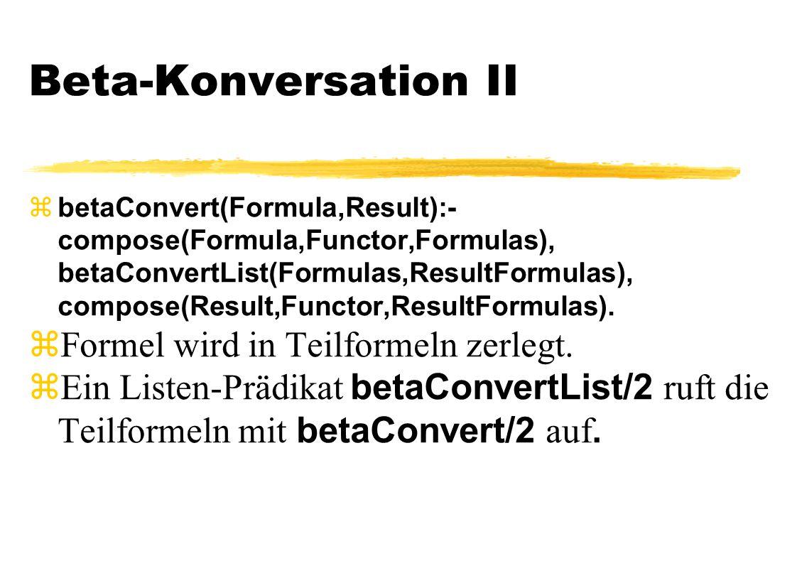 Beta-Konversation II Formel wird in Teilformeln zerlegt.