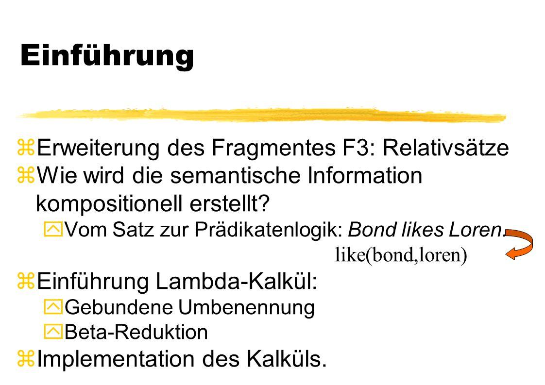 Einführung Erweiterung des Fragmentes F3: Relativsätze