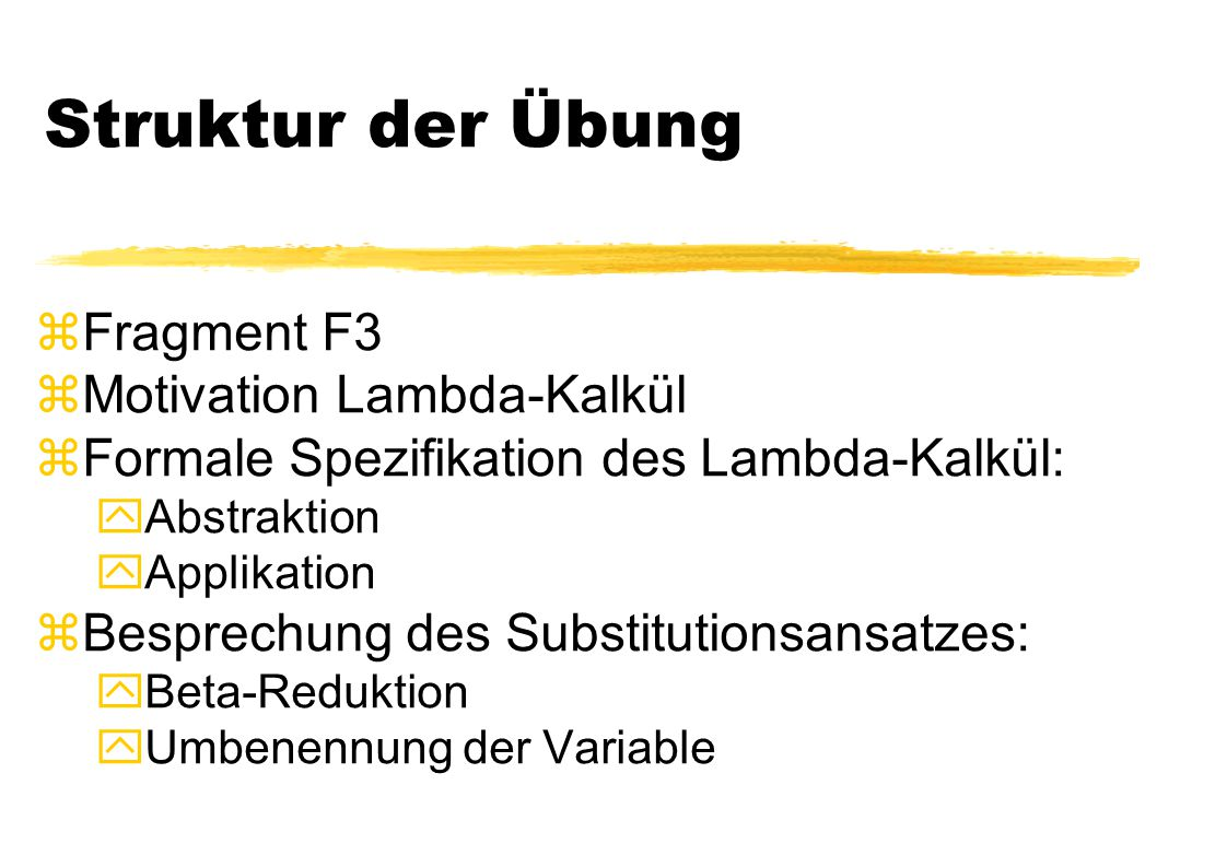 Struktur der Übung Fragment F3 Motivation Lambda-Kalkül