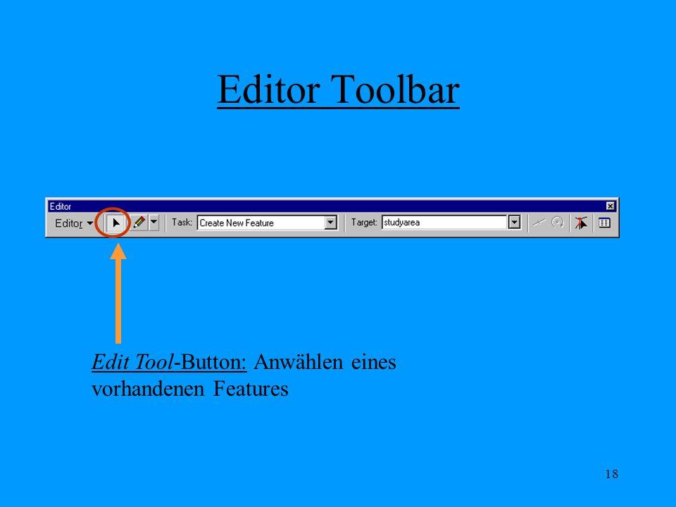 Editor Toolbar Edit Tool-Button: Anwählen eines vorhandenen Features