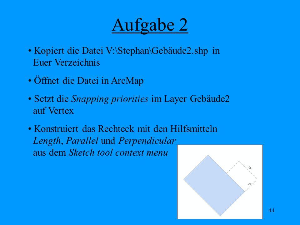 Aufgabe 2 Kopiert die Datei V:\Stephan\Gebäude2.shp in Euer Verzeichnis. Öffnet die Datei in ArcMap.