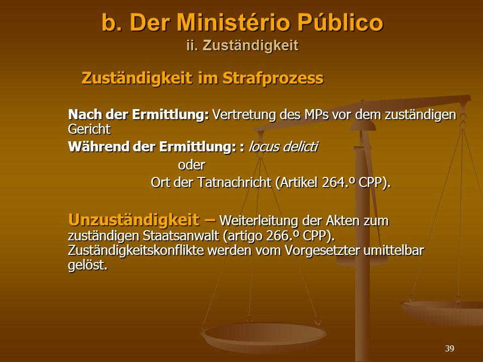 b. Der Ministério Público ii. Zuständigkeit