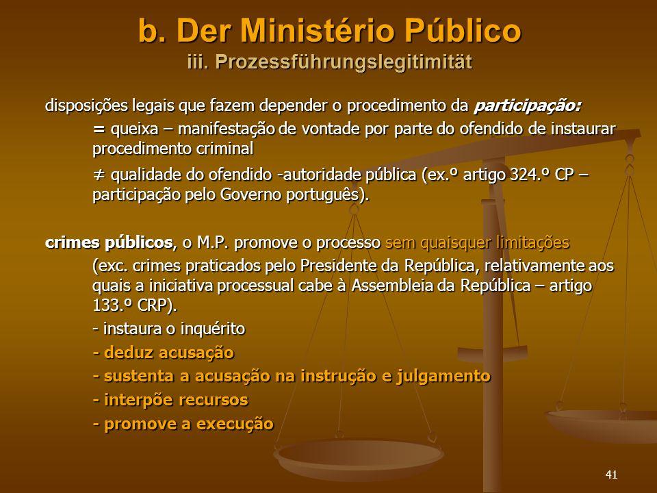 b. Der Ministério Público iii. Prozessführungslegitimität
