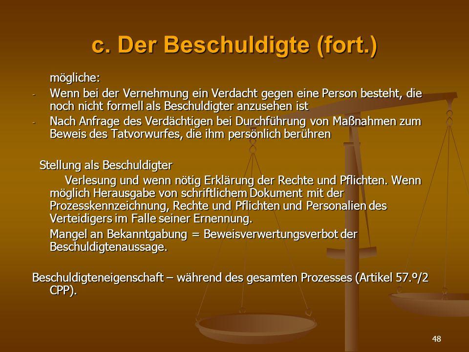 c. Der Beschuldigte (fort.)